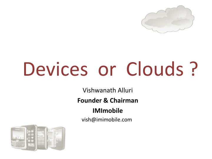 devices or clouds n.