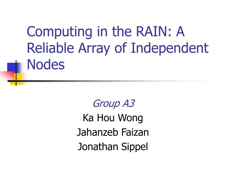 computing in the rain a reliable array of independent nodes n.