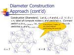 diameter construction approach cont d