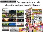 develop paper products where the business model still works