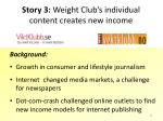 story 3 weight club s individual content creates new income