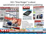vg s dine penger is about specialization and multi platform publishing