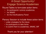 a great opportunity engage science academies
