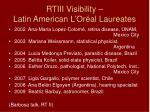 rtiii visibility latin american l or al laureates