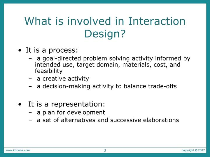 What is involved in interaction design