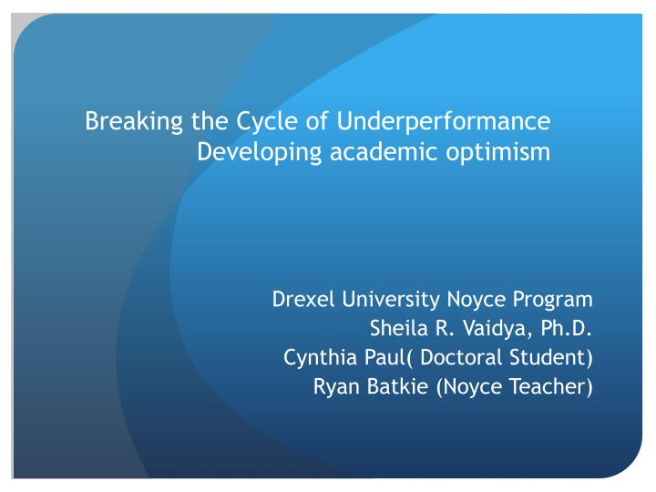 breaking the cycle of underperformance developing academic optimism n.