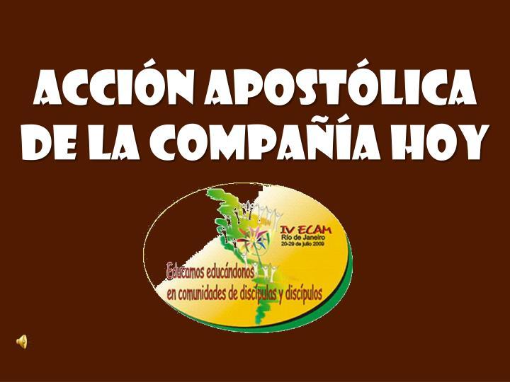 Acción apostólica de la Compañía hoy