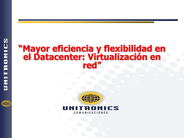 mayor eficiencia y flexibilidad en el datacenter virtualizaci n en red n.