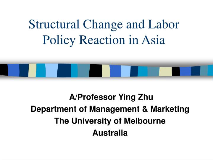structural change and labor policy reaction in asia n.