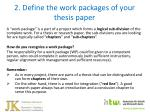 2 define the work packages of your thesis paper