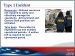 type 1 incident