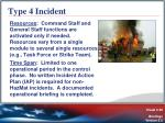 type 4 incident