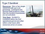 type 5 incident
