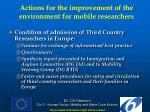 actions for the improvement of the environment for mobile researchers