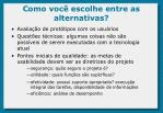 como voc escolhe entre as alternativas