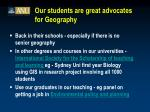 our students are great advocates for geography