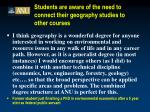 students are aware of the need to connect their geography studies to other courses