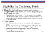 eligibility for continuing funds