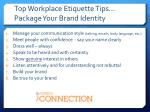 top workplace etiquette tips package your brand identity