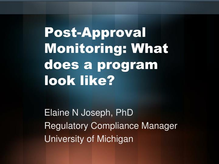 post approval monitoring what does a program look like n.