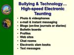 bullying technology high speed electronic taunting