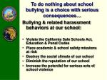 to do nothing about school bullying is a choice with serious consequences