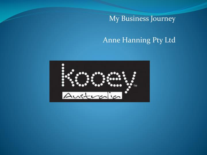 my business journey anne hanning pty ltd n.