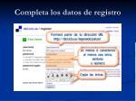 completa los datos de registro