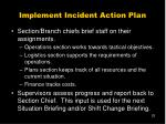 implement incident action plan