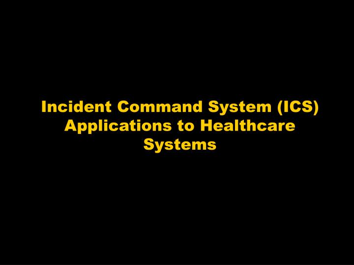 incident command system ics applications to healthcare systems n.