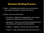situation briefing process