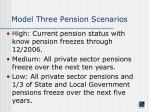 model three pension scenarios