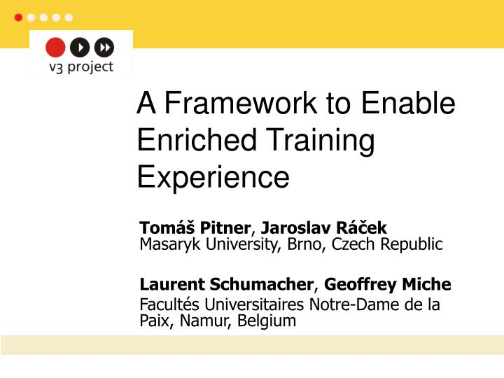a framework to enable enriched training experience n.
