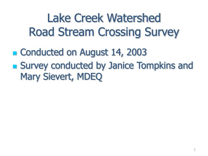 lake creek watershed road stream crossing survey n.