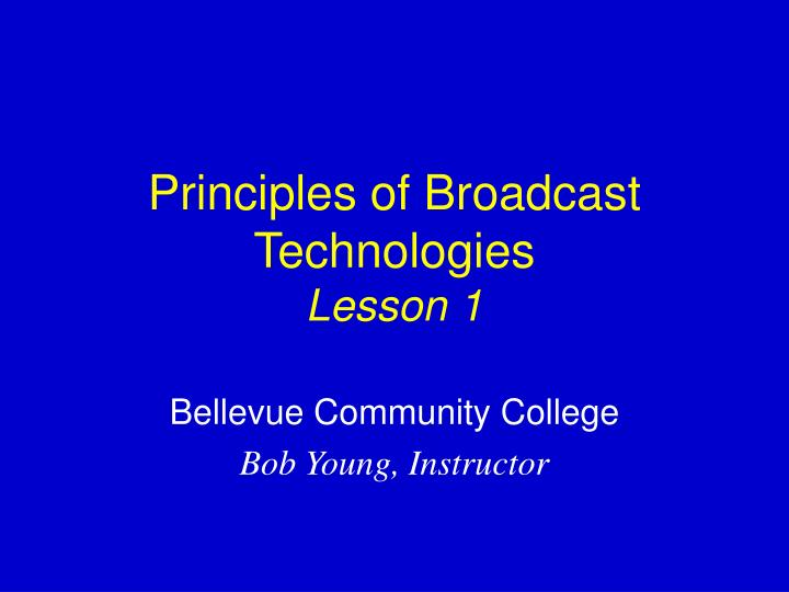 principles of broadcast technologies lesson 1 n.