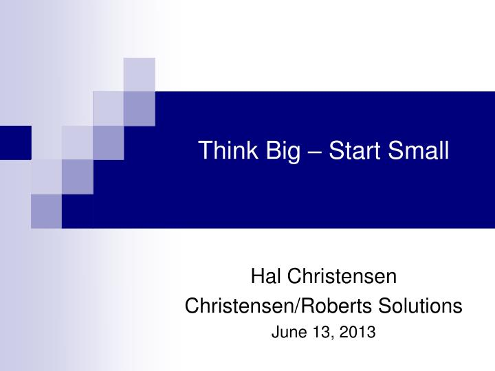 think big start small n.