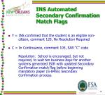 ins automated secondary confirmation match flags