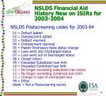 nslds financial aid history new on isirs for 2003 20045
