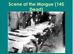 scene at the morgue 145 dead