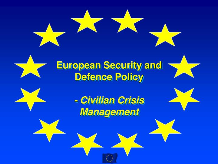 european security and defence policy civilian crisis management n.