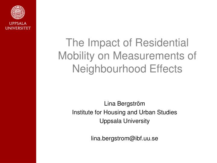 the impact of residential mobility on measurements of neighbourhood effects n.