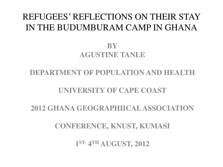 refugees reflections on their stay in the budumburam camp in ghana n.