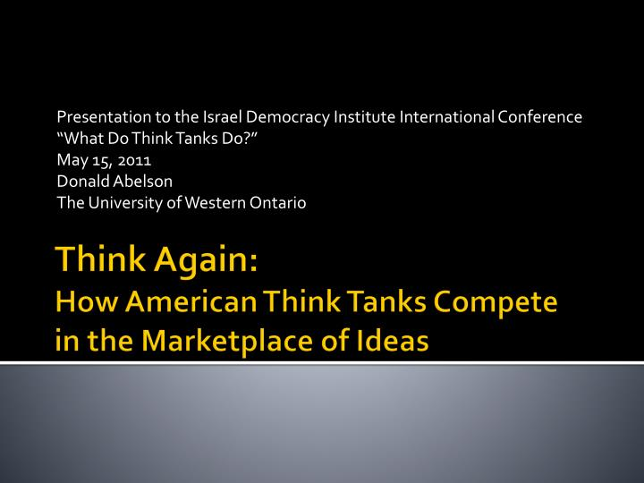 think again how american think tanks compete in the marketplace of ideas n.