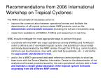 recommendations from 2006 international workshop on tropical cyclones