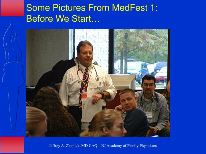 Some Pictures From MedFest 1: