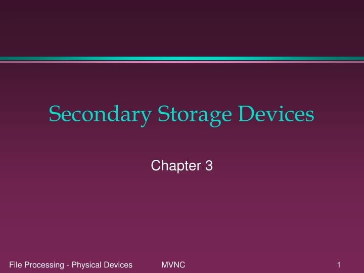 secondary storage devices n.