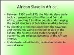 african slave in africa