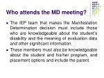 who attends the md meeting