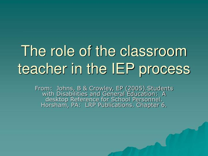 the role of the classroom teacher in the iep process n.