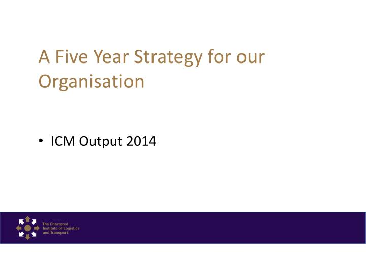 a five year strategy for our organisation n.